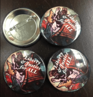 "Four 1"" diameter lapel pins with text ""libery and justice for all"""